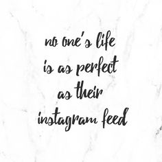 No One's Life Is As Perfect As Their Instagram Feed