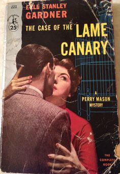 The Case of the Lame Canary, Erle Stanley Gardner (Perry Mason), 1937