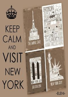 KEEP CALM AND VISIT NEW YORK - created  by eleni _____Join me on my KEEP CALM GROUP BOARD