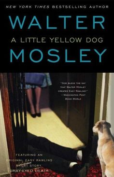 A Little Dog: An Easy Rawlins Mystery