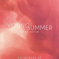 Free Music from Young Summer   Fever Dream EP