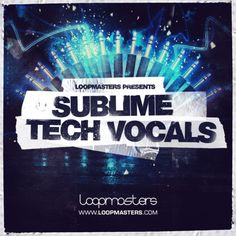 Loopmasters Presents Sublime Tech Vocals from Loopmasters