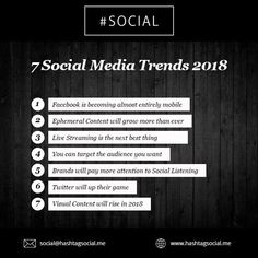 7 Social Media Trends 2018 #social #hashtagsocial #socialmedia #trends #marketing #facebook #livestreaming #twitter #visualcontent #digitalmarketing #Dubai #UAE www.hashtagsocial.me