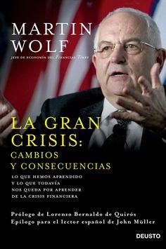 La Gran Crisis: cambios y consecuencias. Martin Wolf. Máis información no catálogo:http://kmelot.biblioteca.udc.es/record=b1530161~S1*gag