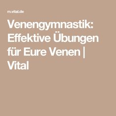 Venengymnastik: Effektive Übungen für Eure Venen | Vital