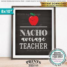 Nacho Average Teacher Sign Teacher Appreciation Teacher