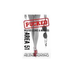 Area 51 : Pucked Series Deleted Scenes & Outtakes (Paperback) (Helena Hunting)