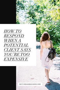 How To Respond When A Potential Client Says You're Too Expensive