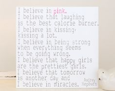 "16X16 ""I believe in pink…"" Audrey Hepburn sign   Chick Lingo Signs"