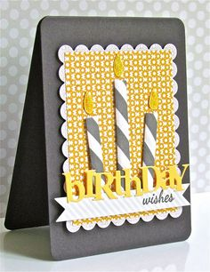 Handmade birthday card from Pretty Periwinkles ... great color combo ... gray, yellow, white ... three big paper pieced candles ... die cut word BIRTHDAY in yellow