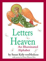Letters from Heaven: An Illuminated Alphabet by Susan von Medicuswith poems by Ginny Silva