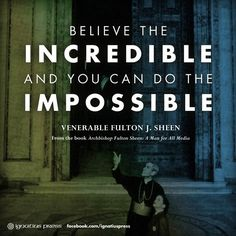 """""""BELIEVE THE INCREDIBLE AND YOU CAN DO THE IMPOSSIBLE"""" AND THE IMPOSSIBLE IS SO INCREDIBLE!! QUOTE by Gerard the Gman from NJ,  who BELIEVES in the IMPOSSIBLE because I'm INCREDABLE!!!"""