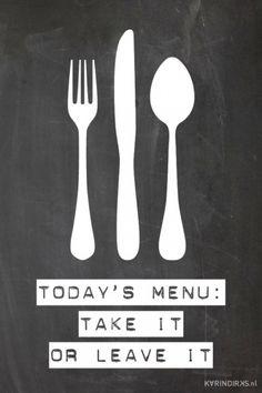 Canvasdoek met de tekst: today's menu - take it or leave it Reken meteen af met opmerkingen van je kinderen over het eten. Het is graag of niet.