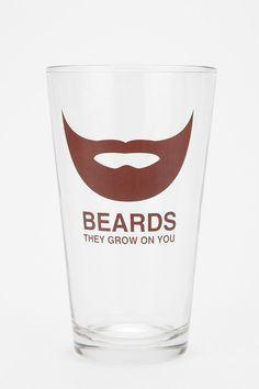 Beards. They grow on you glass