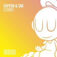 Super8 & Tab - Cosmo by Super8 & Tab on SoundCloud
