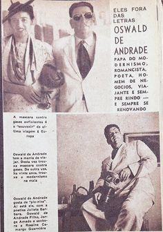 """""""Oswald de Andrade tem a mania de viajar. Desta vez trouxe máscara contra gases. De outra vez, há vinte anos, trouxe o modernismo na mala."""""""