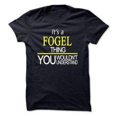 nice It is a FOGEL t-shirts Thing. FOGEL Last Name hoodie