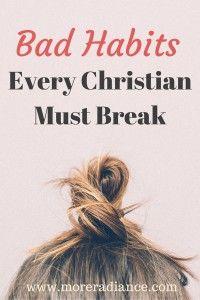 Bad Habits Every Christian Must Break