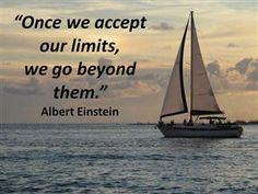"""Once we accept our limits, we go beyond them"" Albert Einstein  This is one of my favorite pictures since my daughter and her boyfriend on this sailing cruise on Sarasota Bay!"