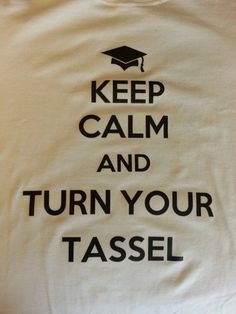 Keep calm and turn your tassel t-shirt/graduation gift/youth