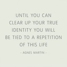 Who is Agnes Martin? Tate looks at the main points concerning the artist and her work in reference to Tate Modern's Agnes Martin exhibition Identity Quotes, True Identity, Art Quotes, Life Quotes, Inspirational Quotes, Motivational, Agnes Martin, Look At You, Deep