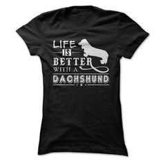 LIFE IS BETTER WITH A DACHSHUND T-Shirts, Hoodies. GET IT ==► https://www.sunfrog.com/Pets/LIFE-IS-BETTER-WITH-A-DACHSHUND-41952218-Ladies.html?id=41382