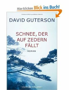 David Gutterson: Schnee, der auf Zedern fällt - Spannende, ungewöhnliche Geschichte über die Auswirkung von Migration und Krieg; toll erzählt