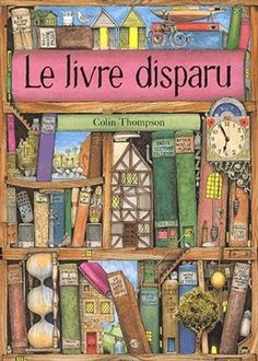 """CHEPAKOILIRE : """"Le livre disparu"""" de Colin Thompson. Découvertes merveilleuses dans les profondeurs d'une cité-bibliothèque. (...) je suis une inconditionnelle de ce livre, qui est à la fois une histoire, un bel objet, des aventures et surtout une merveille."""