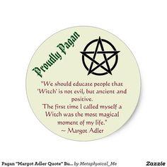 """Pagan """"Margot Adler Quote"""" Button Classic Round Sticker"""