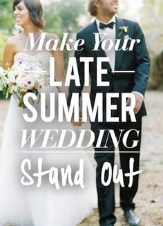 Make your late summer wedding stand out!