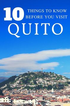 10 Things to Know Before You Visit Quito, Ecuador Galapagos Trip, Galapagos Islands, Ushuaia, Bolivia, Equador Quito, Tourist Agency, Peru, Quito Ecuador, South America Travel