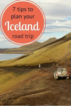 7 Tips to Plan Your Iceland Road Trip and Itinerary