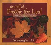 Leo Buscaglia who taught me much, when I was ready to learn it. People first, things always second. Money is a thing.