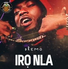 Here comes the much anticipated first 2017 single from DMW rapper 'DREMO'.  'IRO NLA' was produced by Fresh Beats & video filmed by Clarence Peters in Lagos, Nigeria.  This follows up with an impressive 2016 for DREMO which saw him release stellar hits like FELA, OJERE & 1 2 BANG.   #Dremo #Music