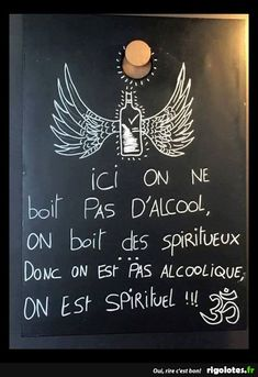 Ici on ne boit pas d'alcool... - RIGOLOTES.fr Decoration Restaurant, Messages, Words, Funny, Quotes, Art, Fonder, Phrases, Man Cave