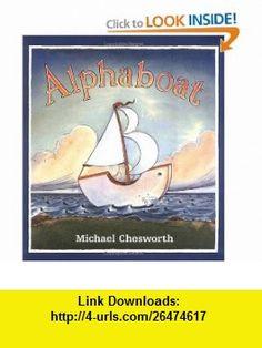 Alphaboat (9780374302443) Michael Chesworth , ISBN-10: 0374302448  , ISBN-13: 978-0374302443 ,  , tutorials , pdf , ebook , torrent , downloads , rapidshare , filesonic , hotfile , megaupload , fileserve