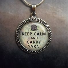 Keep Calm and Carry Yarn glass pendant by MoonGardenDesigns, $12.50