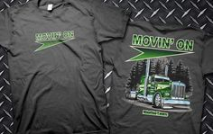 Moving on!!! Big Rig T-shirt. Price: $19.95 FREE SHIPPING. Purchase at: http://www.raneystruckparts.com/big-rig-t-shirt-movin-on/