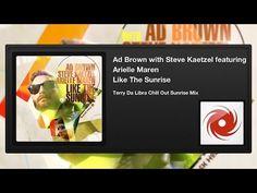 Ad Brown w/ Steve Kaetzel feat. Arielle Maren - Like The Sunrise (Terry Da Libra Chill Out Sunrise) Artist Album, Libra, My Music, Chill, Sunrise, Singing, The Past, Ads, Brown