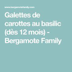 Galettes de carottes au basilic (dès 12 mois) - Bergamote Family