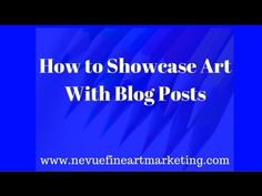 How to Showcase Art with Blog Posts