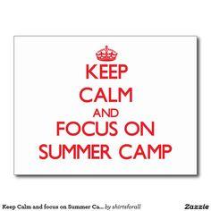 Keep Calm and focus on Summer Camp Postcard