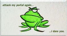 Attack my portal again...I dare you