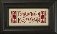 Lizzie Kate, Forgive Quickly, Kiss Slowly, Counted Cross Stitch Pattern