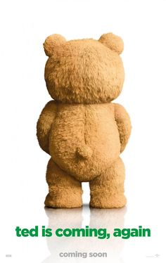 That bear's got a great a$$!#Ted2 movie poster. Seth Mcfarlane