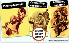 When Holmes isn't busy solving a case, he plays the violin, conducts experiments and listens to music!
