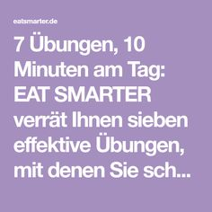 7 Übungen, 10 Minuten am Tag: EAT SMARTER verrät Ihnen sieben effektive Übungen, mit denen Sie schnell abnehmen können.