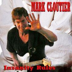 http://www.amazon.com/Insanity-Rules/dp/B00FB427LA   Blues Rock, Blues Guitarist, Blues Rock Guitarist, Rock Guitarist, Mark Cloutier, Hot Blues Rock Guitarist