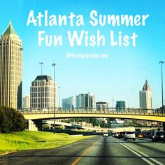 Atlanta Summer Fun Wish List - local attractions, events and activities for family fun!