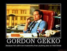 My man, Gordon Gekko!